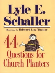 44 Questions for Church Planters [Adobe Ebook] ebook by Schaller, Lyle E.
