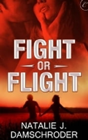Fight or Flight ebook by Natalie J. Damschroder