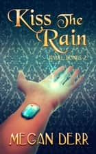 Kiss the Rain ebook by Megan Derr
