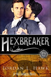 Hexbreaker ebook by Jordan L. Hawk
