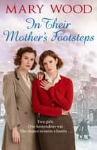 In Their Mother's Footsteps ebook by Mary Wood