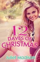 12 Daves Of Christmas ebook by Juliet Madison