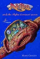 Akiko and the Alpha Centauri 5000 eBook by Mark Crilley, Mark Crilley