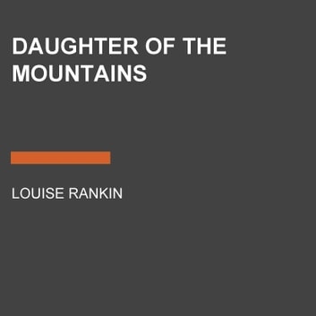 Daughter of the Mountains audiobook by Louise S. Rankin