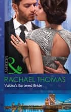 Valdez's Bartered Bride (Mills & Boon Modern) (Convenient Christmas Brides, Book 1) eBook by Rachael Thomas