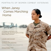 When Janey Comes Marching Home - Portraits of Women Combat Veterans audiobook by Laura Browder