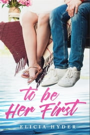 To Be Her First - The Journey Durant Series ebook by Elicia Hyder