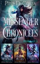 Messenger Chronicles - Books 1 - 3 ebook by Pippa DaCosta