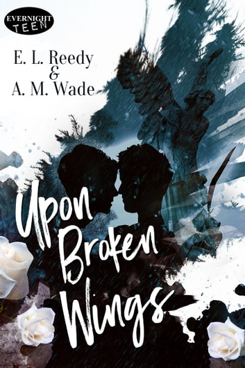 Upon Broken Wings ebook by E.L. Reedy,A.M. Wade