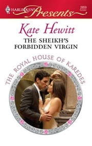 The Sheikh's Forbidden Virgin ebook by Kate Hewitt