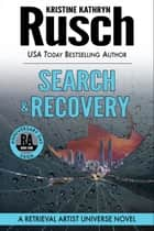 Search & Recovery: A Retrieval Artist Universe Novel ebook by Kristine Kathryn Rusch