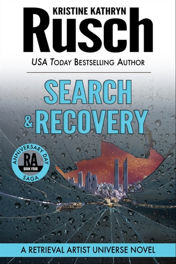 Search & Recovery: A Retrieval Artist Universe Novel - Book Four of the Anniversary Day Saga ebook by Kristine Kathryn Rusch