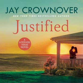 Justified - A sultry, enemy-to-lovers romance that will leave you desperate for more! audiobook by Jay Crownover