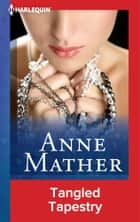 Tangled Tapestry ebook by Anne Mather