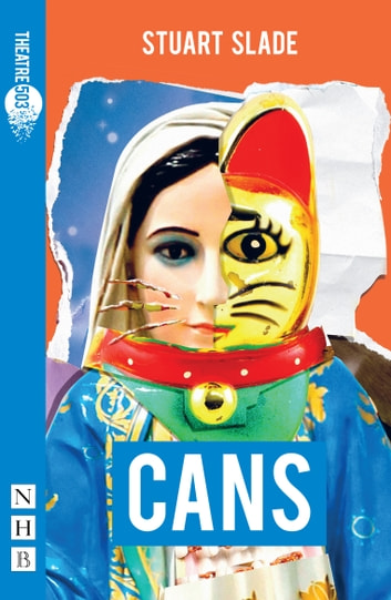 Cans (NHB Modern Plays) ebook by Stuart Slade