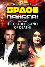 Space Danger! The Deadly Planet of DEATH! ebook by Doug Strider
