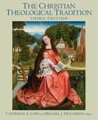 Christian Theological Tradition ebook by Catherine Cory,Michael Hollerich