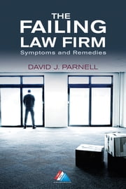 The Failing Law Firm - Symptoms and Remedies ebook by David J. Parnell