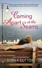Coming Apart at the Seams ebook by Jenna Sutton
