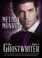 The Ghostwriter, Part 3 ebook by Melody Monroe