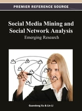 Social Media Mining and Social Network Analysis - Emerging Research ebook by