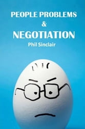 People Problems & Negotiation ebook by Philip Sinclair
