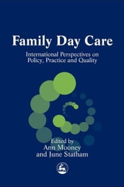 Family Day Care: International Perspectives on Policy, Practice and Quality ebook by Owen, Sue