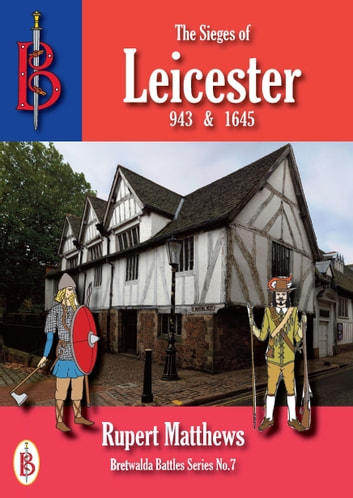 The Sieges of Leicester 943 & 1645 ebook by Rupert Matthews