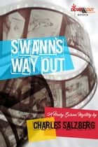 Swann's Way Out - A Henry Swann Mystery ebook by Charles Salzberg