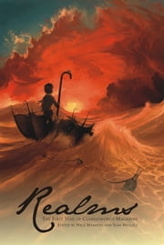 Realms - The First Year of Clarkesworld Magazine ebook by Catherynne M. Valente,Jeff VanderMeer,Elizabeth Bear