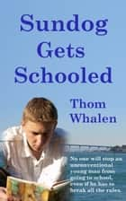 Sundog Gets Schooled ebook by Thom Whalen