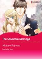 The Salvatore Marriage (Harlequin Comics) - Harlequin Comics ebook by Michelle Reid, Motoyo Fujiwara