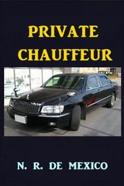Private Chauffeur ebook by N. R. De Mexico