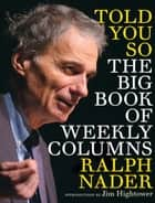 Told You So ebook by Ralph Nader,Jim Hightower