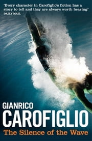 The Silence of the Wave ebook by Gianrico Carofiglio, Howard Curtis