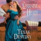 Texas Destiny audiobook by Lorraine Heath