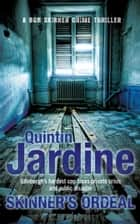 Skinner's Ordeal (Bob Skinner series, Book 5) - An explosive Scottish crime novel ebook by Quintin Jardine