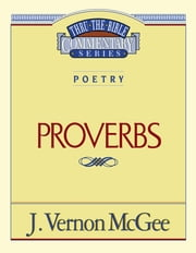 Thru the Bible Vol. 20: Poetry (Proverbs) ebook by J. Vernon McGee
