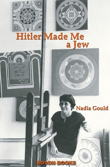 Hitler Made Me a Jew ebook by Nadia Gould