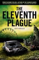 The Eleventh Plague ebook by Jeff Hirsch