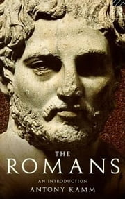 The Romans ebook by Kamm, Antony