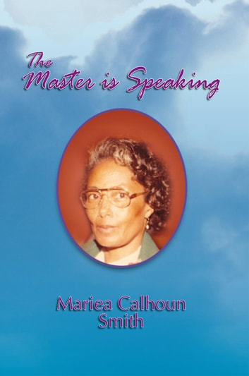 The Master is Speaking ebook by Mariea Calhoun Smith