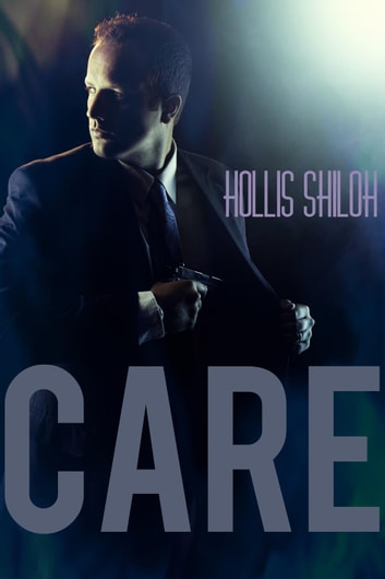 Care - Men of the ESRB, #6 ebook by Hollis Shiloh