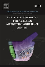 Analytical Chemistry for Assessing Medication Adherence ebook by Sangeeta Tanna, Graham Lawson