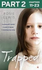Trapped: Part 2 of 3 ebook by Rosie Lewis