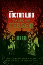 Doctor Who: Tales of Terror ebook by Mike Tucker, Paul Magrs, Richard Dungworth,...