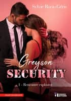 Greyson security Tome 1 - Rencontre explosive eBook by Sylvie Roca-Geris