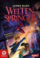 Weltenspringer 3: Angriff der Schatten ebook by James Riley, Vivienne To, Stefanie Frida Lemke