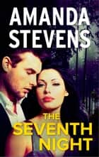 The Seventh Night ebook by Amanda Stevens