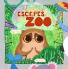 Layla Escapes the Zoo - A Courageous Loris Dreams BIG, #1 ebook by Kat Theo